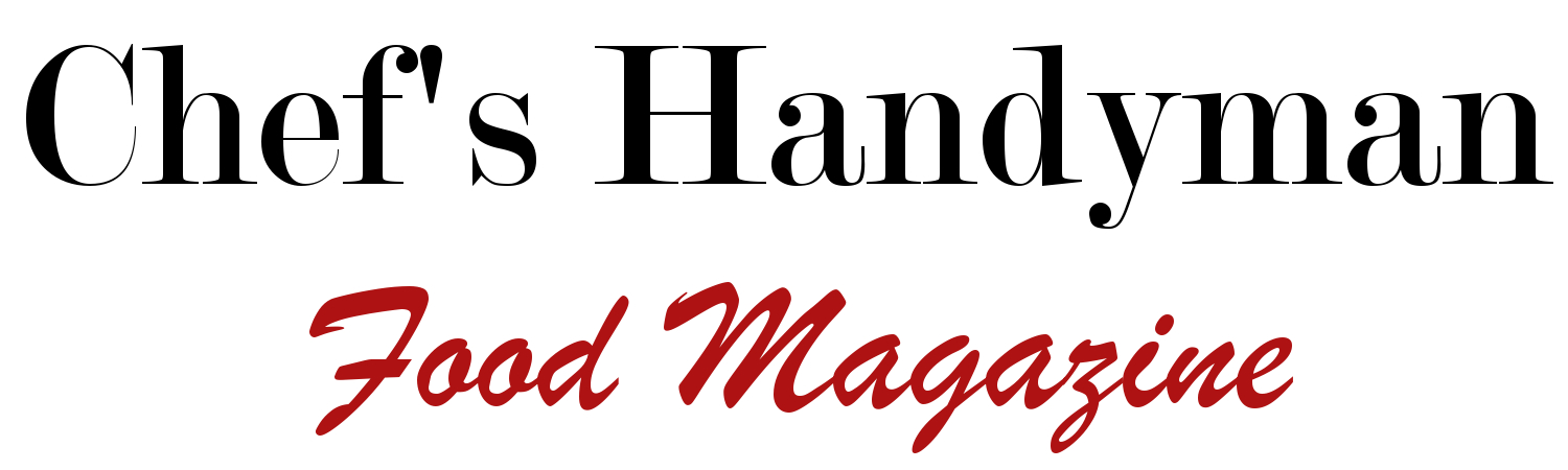 Chef's Handyman – Food Magazine